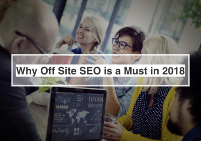 Why Off Site SEO is a Must in 2018