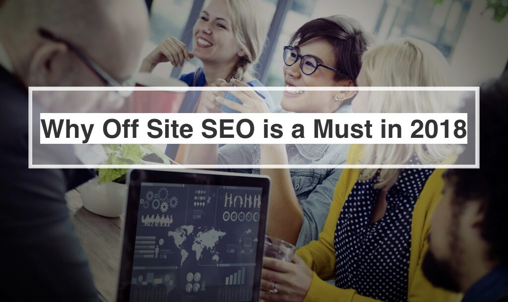 Why Off Site SEO is a Must2018 customer scout inc